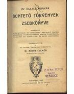 Az összes magyar büntető törvények zsebkönyve - Balás Elemér, dr.