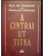 A cintrai ut titka - Queirós, Eca de, Ortigao, Ramalho
