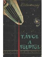 Távol a földtől - Ciolkovszkij, K. E.