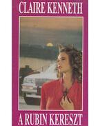 A rubin kereszt - Claire Kenneth