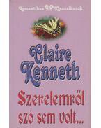 Szerelemről szó sem volt... - Claire Kenneth