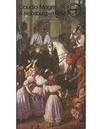 A Habsburg-mítosz az osztrák irodalomban - Claudio MAGRIS