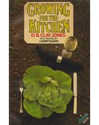 Growing for the Kitchen - Clay Jones, J. Audrey Ellison