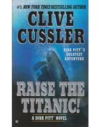 Raise the Titanic - Clive Cussler