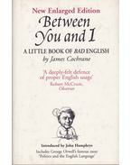 Between You and I: A Little Book of Bad English - COCHRANE, JAMES