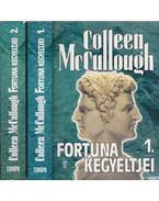 Fortuna kegyeltjei I-II. - Colleen McCULLOUGH