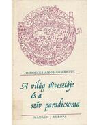 A világ útvesztője és a szív paradicsoma - Comenius, Johannes Amos