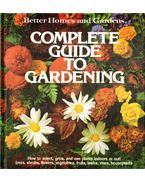 Better Homes and Gardens Complete Guide to Gardening - James A. Autry