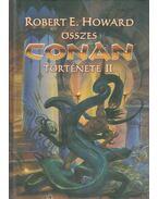 Robert E. Howard összes Conan története II. kötet - Howard, Robert E.