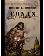 Conan, a barbár - Howard, Robert E.