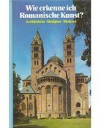 Wie erkenne ich Romanische Kunst? - Conti, Flavio, Sabatino Moscati