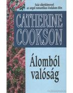 Álomból valóság - Cookson, Catherine