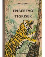 Emberevő tigrisek - Corbett, Jim