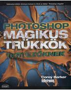 Photoshop mágikus trükkök tervezőknek - Corey Barker