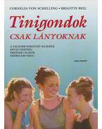 Tinigondok - Csak lányoknak - Cornelia von Schelling, Brigitte Beil