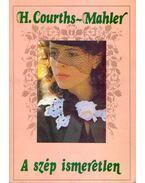 A szép ismeretlen - Courths-Mahler, Hedwig
