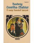 A szép Randolf lányok - Courths-Mahler, Hedwig