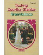 Aranybilincs - Courths-Mahler, Hedwig