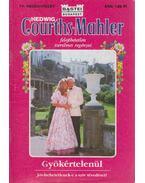Gyökértelenül - Courths-Mahler, Hedwig