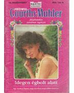 Idegen égbolt alatt - Courths-Mahler, Hedwig