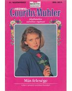 Más felesége - Courths-Mahler, Hedwig