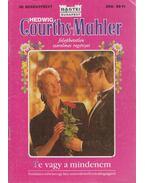Te vagy a mindenem - Courths-Mahler, Hedwig
