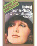 Wir sind allzumal Sünder - Courths-Mahler, Hedwig