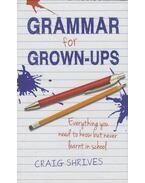 Grammar for Grown-Ups - Craig Shrives