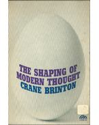 The Shaping of Modern Thought - Crane Brinton
