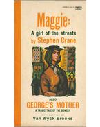 Maggie: A Girl of the Streets; George's Mother - Crane, Stephen