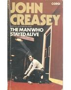 The Man Who Stayed Alive - Creasey, John