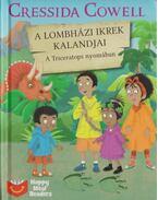 A lombházi ikrek kalandjai - A Triceratops nyomában - Cressida Cowell