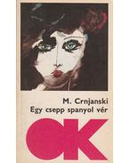 Egy csepp spanyol vér - Crnjanski, Milos