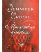 Álmaimban kísértesz - Crusie, Jennifer
