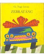Zebratánc - Cs. Nagy István