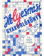 Helyesírási gyakorlókönyv - Cs. Nagy Lajos