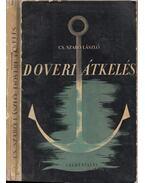 Doveri átkelés (dedikált) - Cs. Szabó László