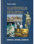 Világtörténelmi enciklopédia - Csaba Emese (főszerk)