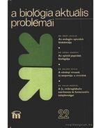 A biológia aktuális problámái 22. - Csaba György