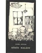 Közös magány - Csák Gyula