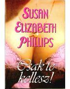 Csak te kellesz - PHILLIPS, SUSAN ELIZABETH