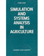 Simulation and System Analysis in Agriculture - Csáki Csaba