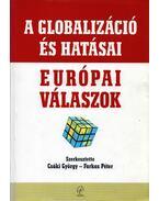 A globalizáció és hatásai, európai válaszok - Csáki György, Farkas Péter