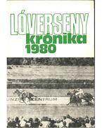 Lóversenykrónika 1980 - Csákvári János, Varga László