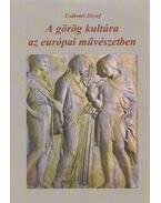 A görög kultúra az európai művészetben - Csákvári József