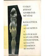Csáky József szobrászművész kiállítása - Bölöni György