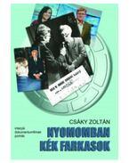 Nyomomban kék farkasok - Esszék, interjúk, portrék filmek - Csáky Zoltán
