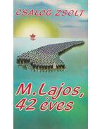 M. Lajos, 42 éves / Lajos M., Aged 42 - Csalog Zsolt