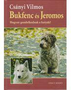 Bukfenc és Jeromos - Csányi Vilmos