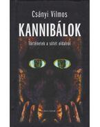 Kannibálok - Csányi Vilmos